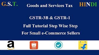 Full G.S.T. TUTORIAL | GSTR-3B & GSTR-1 | eCommerce Small Sellers in  HINDI