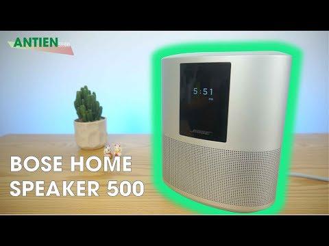 Bose Home Speaker 500: Mẫu loa với chất âm cực kỳ đỉnh cho gia đình | Antien studio