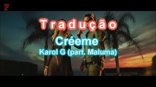 Créeme   Karol G, Maluma | LegendadoTradução