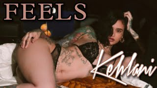 Kehlani   Feels ( Lyric Video)