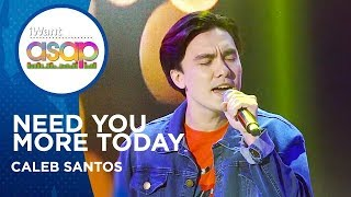 Caleb Santos - I Need You More Today | iWant ASAP Highlights