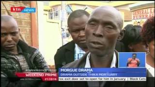 Weekend Prime: Drama in a Thika morgue after families failed to agree of burial fate of their kin