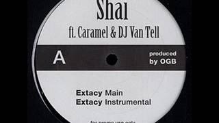 Shai ft. Caramel & Dj Van Tell - Extacy