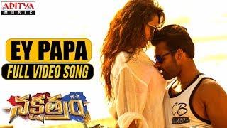 Ey Papa Full Video Song   Nakshatram Video Songs   Sai