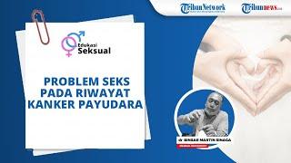 Adakah Pengaruh Garis Keturunan Riwayat Kanker Payudara pada Problem Seksual? Ini Penjelasannya