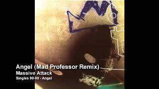 Massive Attack   Angel (Mad Professor Remix) [Singles 90 98]