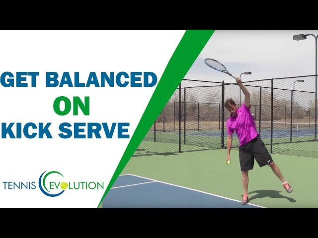 How To Get Balanced On Your Kick Serve |TENNIS SERVE
