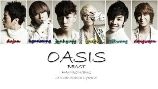 Oasis - BEAST (비스트) [Han/Rom/Eng] Color Coded Lyrics