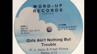 DJ Jazzy Jeff & The Fresh Prince Girls Ain't Nothing But Trouble