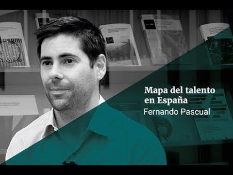 Fernando Pascual: Mapa del talento en España 2019