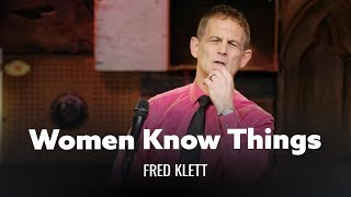 Women Know Things That Men Dont. Fred Klett