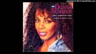 Donna Summer - I Don't Wanna Get Hurt (Jandry's Remix 2011)