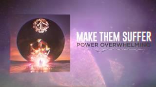 Make Them Suffer - Power Overwhelming