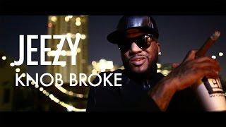 Jeezy - Knob Broke