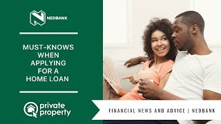 Must-knows when applying for a home loan.
