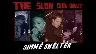 GIMME SHELTER - The Slow Club Quartet (ft. Angela Carole Brown)
