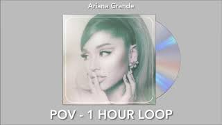 Ariana Grande - pov (1 hour loop)