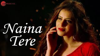 Naina Tere - Official Music Video | Monty Sharma | Vivek Jaitly & Ahaana Kochar
