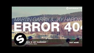 Martin Garrix & Jay Hardway   Error 404 (Original Mix)