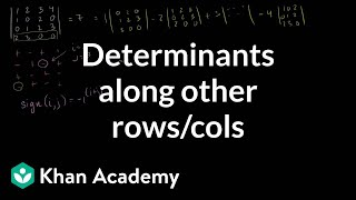 Linear Algebra: Determinants along other rows/cols