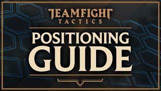 POSITIONING GUIDE | Teamfight Tactics