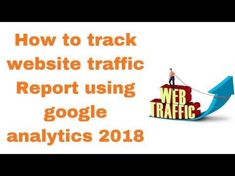 How to track website traffic Report using google analytics 2018