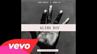 John Korbin & Drew Kay - Alien Boy [Explicit] [Official Audio]