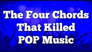 The Four Chords That Killed POP Music!
