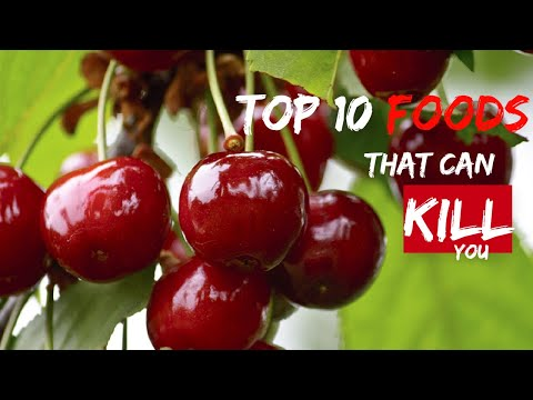Top 10 Foods That Can Kill You