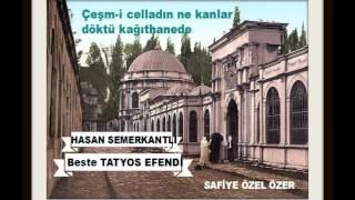 Çeşm-i celladın ne kanlar döktü kağıthanede-Hasan Semerkantlı