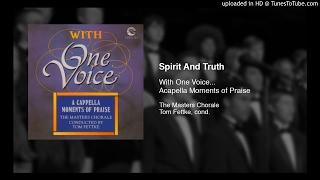 Spirit And Truth - The Masters Chorale - Tom Fettke