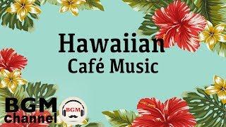 Hawaiian Cafe Music - Relaxing Tropical Guitar Music