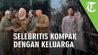 Deretan Selebriti yang Rayakan Momen Idul Adha Bersama Keluarga