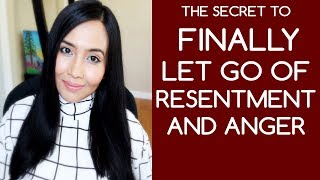 How To Let Go of Resentment and Anger | Secret to Happiness in Life