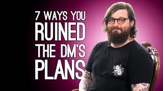 7 Ways D&D Players Destroy Their DM's Plans