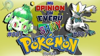 My Opinion on EVERY Shiny Pokémon [Generation 1 to 7]