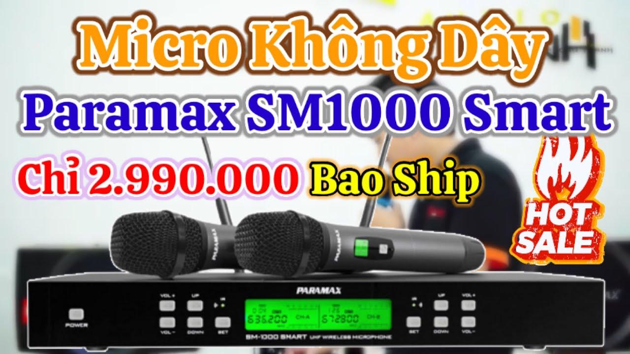 Micro không dây hát hay paramax SM1000 smart 2,99tr bao ship toàn quốc.