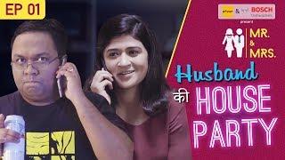 Mr. & Mrs. E01 | Husband Ki House Party feat. Nidhi Bisht and Biswapati Sarkar | Girliyapa | Kholo.pk