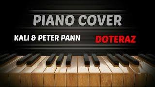 Kali & Peter Pann - DOTERAZ - Piano Cover