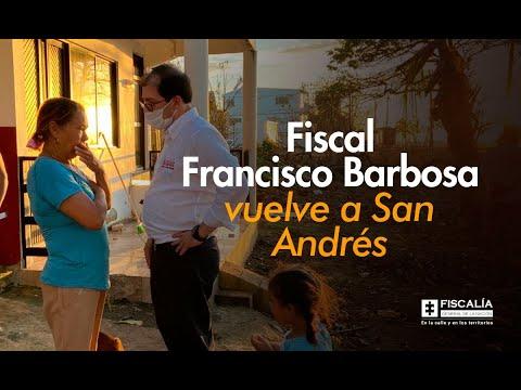 Fiscal Francisco Barbosa vuelve a San Andrés