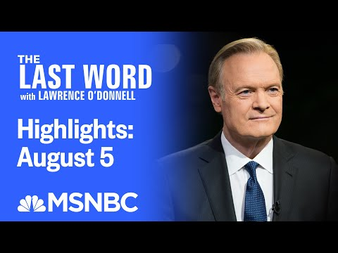 Watch The Last Word With Lawrence O'Donnell Highlights: August 5 | MSNBC