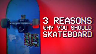 3 Reasons Why You Should Start Skateboarding!