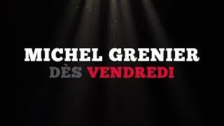 Cette vendredi: Michel Grenier
