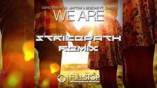 We Are (Strikepath Remix) - Dario Synth, Matt3w & Sideone ft. Chess