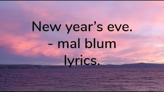 new year's eve - mal blum - lyrics.