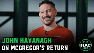 John Kavanagh spoke to Oscar Willis of TheMacLife ahead of Conor McGregor's return to the UFC against Donald Cerrone.  The Official Betting Partner of TheMacLife: https://www.parimatch.com/  VISIT: http://www.themaclife.com FOLLOW: http://instagram.com/themaclifeofficial FOLLOW: https://twitter.com/Maclifeofficial LIKE: http://facebook.com/themaclife