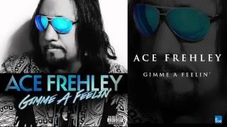 """Ace Frehley """"Gimme A Feelin'"""""""