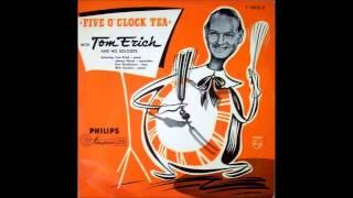Five O'Clock Tea (Vol.1A) - Tom Erich & His Soloists