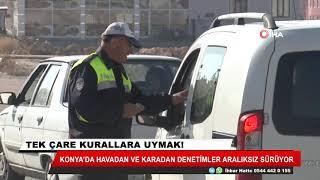 Konya'da havadan ve karadan trafik denetimleri aralıksız sürüyor