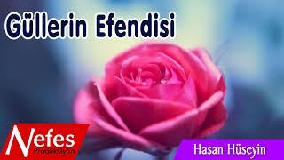 Güllerin Efendisi - Hasan Hüseyin